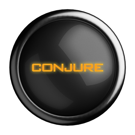 conjure: Word on black button