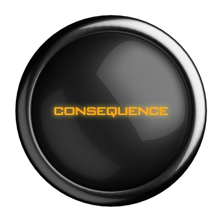 consequence: Word on black button