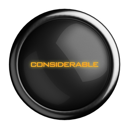 considerable: Word on black button