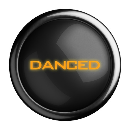 danced: Word on black button