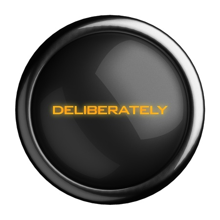 deliberately: Word on black button