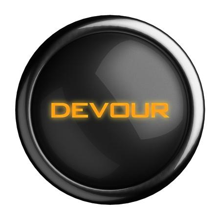 devour: Word on black button
