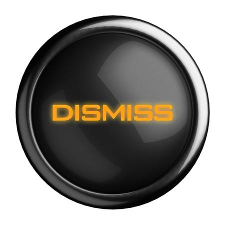 dismiss: Word on black button