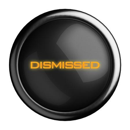 dismissed: Word on black button