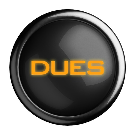 dues: Word on black button