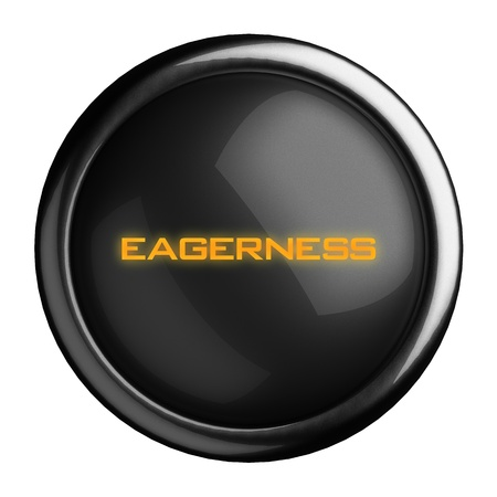 eagerness: Word on black button