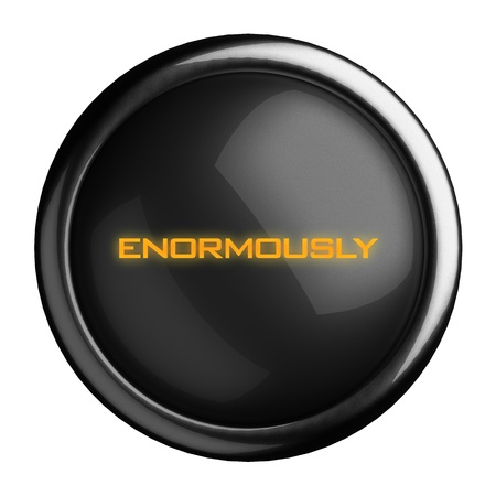 enormously: Word on black button