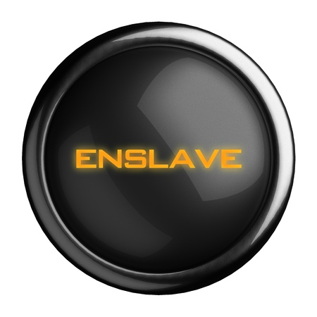 enslave: Word on black button