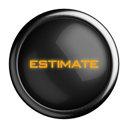 estimate: Word on black button