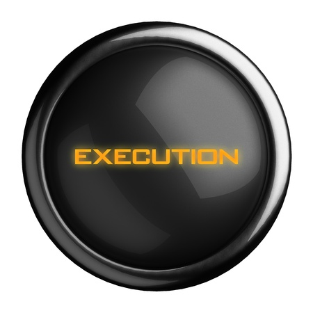 execution: Word on black button