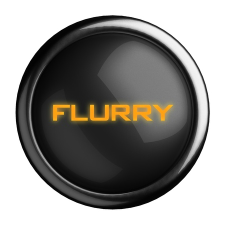 flurry: Word on black button