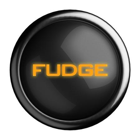 fudge: Word on black button