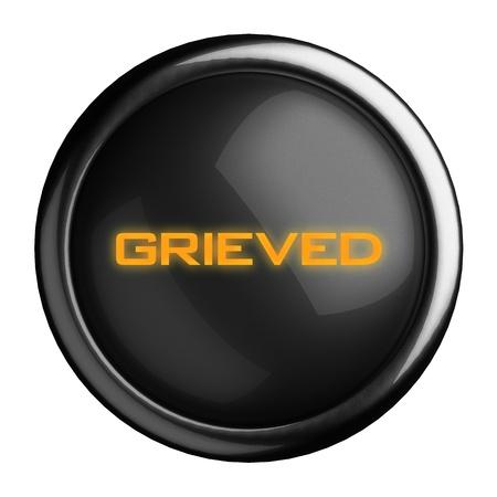 grieved: Word on black button
