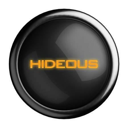 hideous: Word on black button