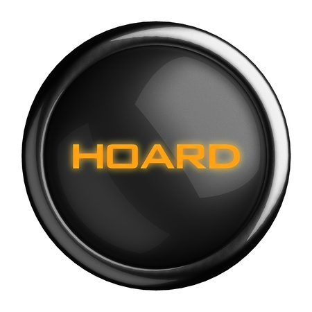 hoard: Word on black button