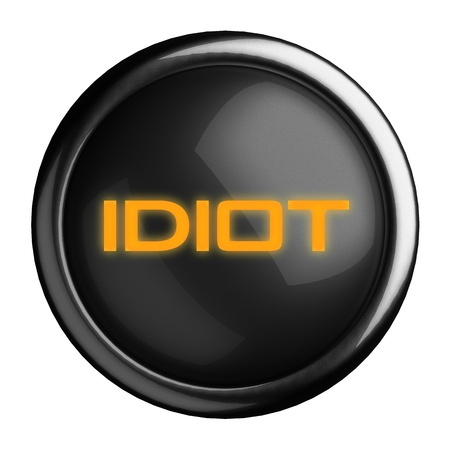 idiot: Word on black button