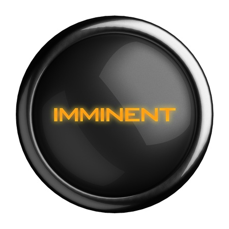 imminent: Word on black button