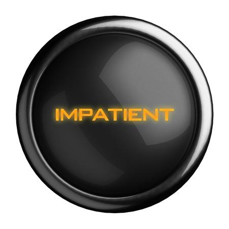 impatient: Word on black button
