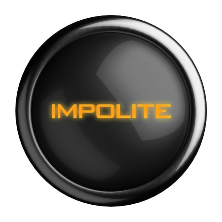 impolite: Word on black button