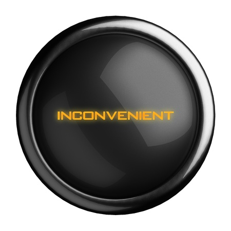 inconvenient: Word on black button