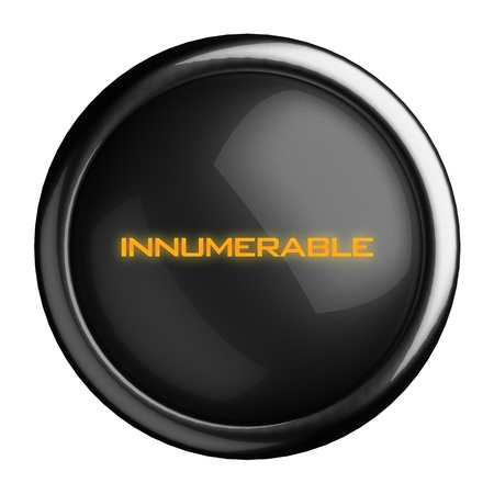 innumerable: Word on black button