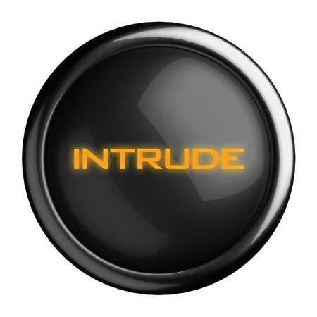intrude: Word on black button