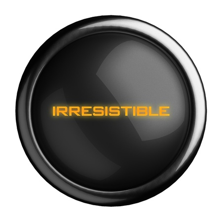 irresistible: Word on black button