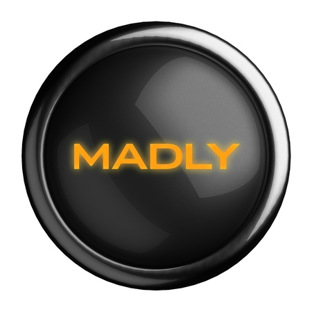 madly: Word on black button
