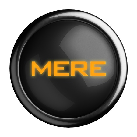 mere: Word on black button