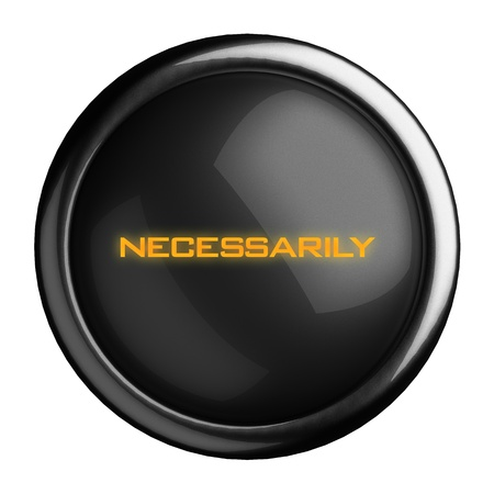 necessarily: Word on black button