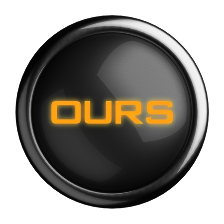 ours: Word on black button