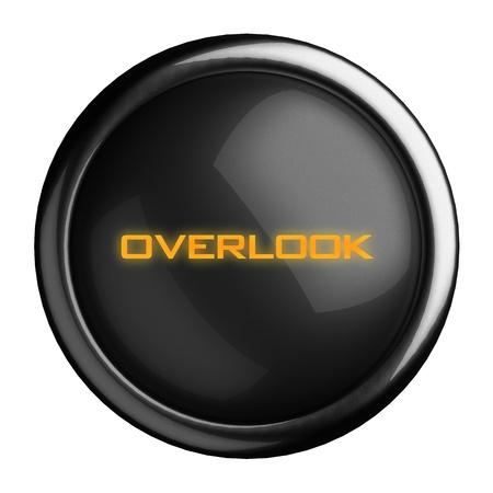 overlook: Word on black button