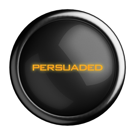 persuaded: Word on black button
