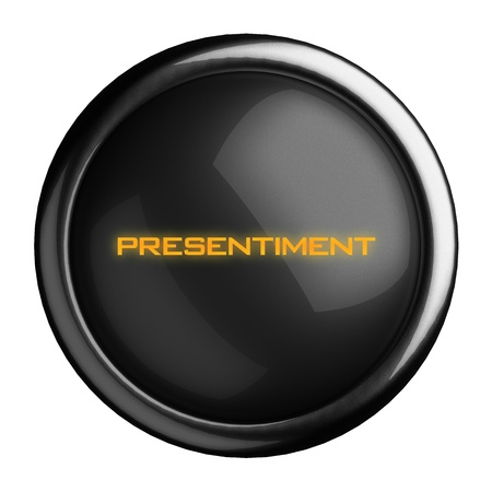 presentiment: Word on black button
