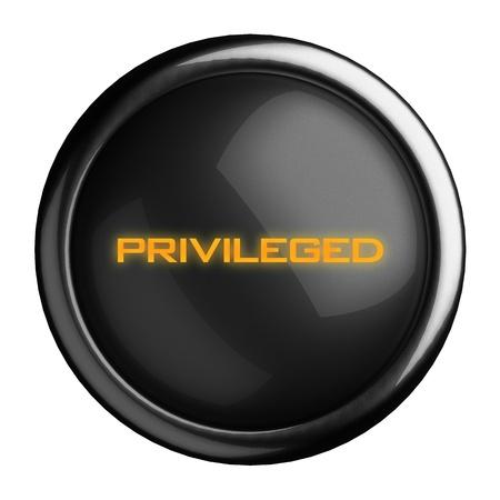 privileged: Word on black button