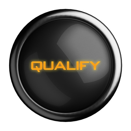 qualify: Word on black button