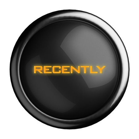 recently: Word on black button