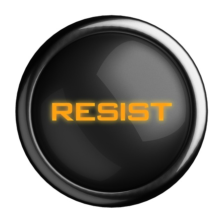 resist: Word on black button