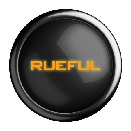 rueful: Word on black button