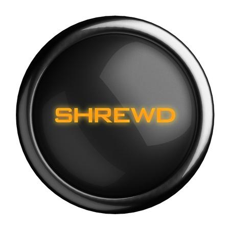 shrewd: Word on black button