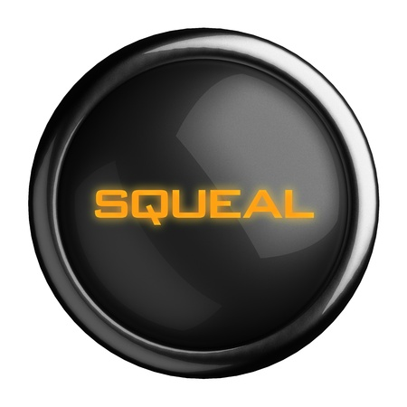 squeal: Word on black button
