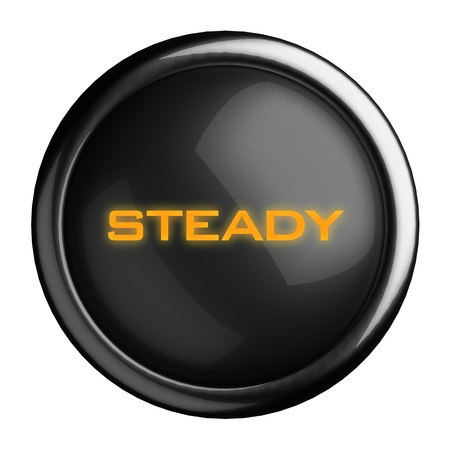 steady: Word on black button