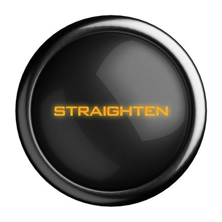 straighten: Word on black button