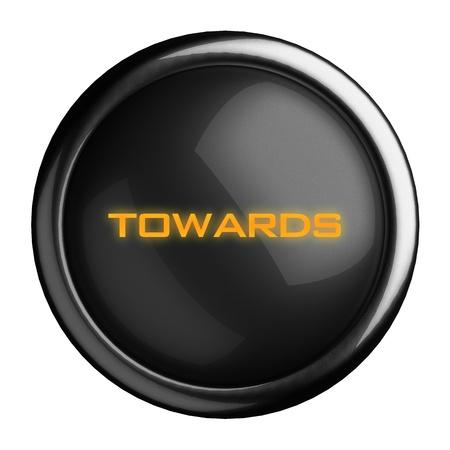 towards: Word on black button