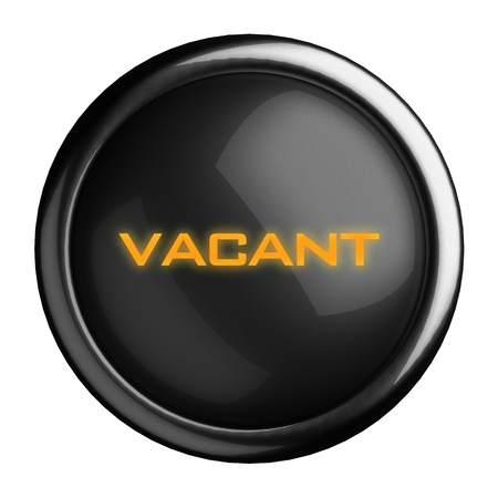 vacant: Word on black button