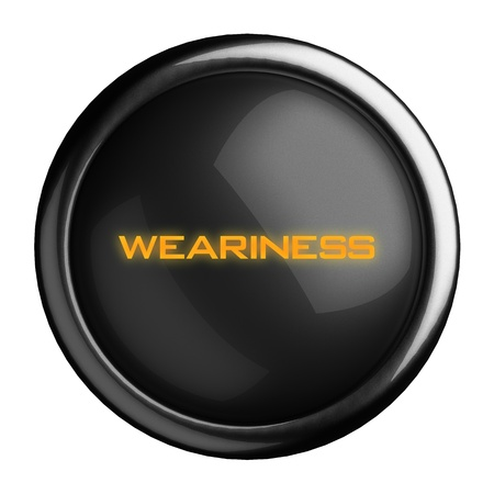 weariness: Word on black button