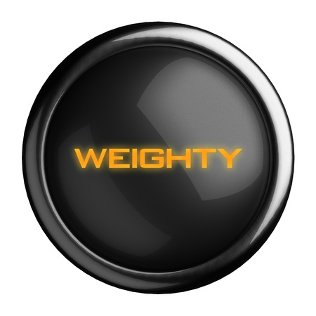 weighty: Word on black button