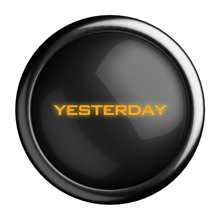 yesterday: Word on black button