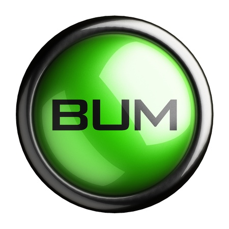 bums: Word on the button