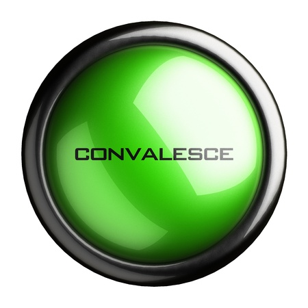 convalesce: Word on the button